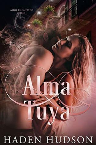 Alma Tuya (Amor Encantado #1)