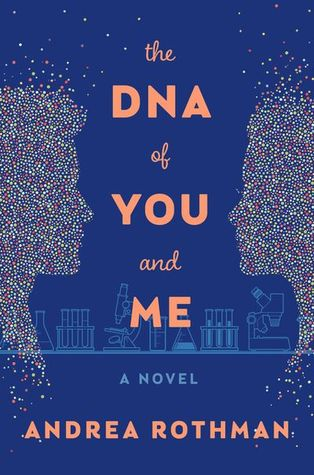 {Spotlight} The DNA of You and Me by Andrea Rothman