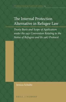 The International Protection Alternative in Refugee Law: Treaty Basis and Scope of Application Under the 1951 Convention Relating to the Status of Refugees and Its 1967 Protocol