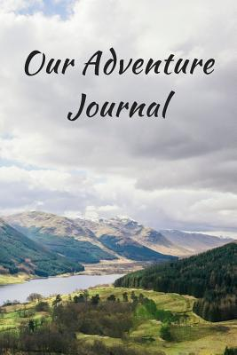 Our Adventures Journal: A Bucket List Journal for Couples
