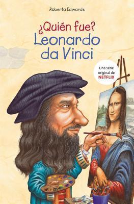 �qui�n Fue Leonardo Da Vinci? / Who Was Leonardo Da Vinci?