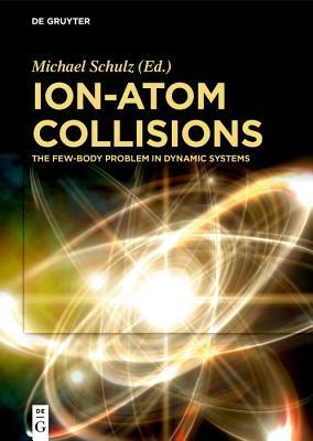 Ion-Atom Collisions: The Few-Body Problem in Dynamic Systems
