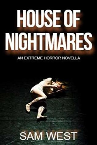 House Of Nightmares: An Extreme Horror Novella