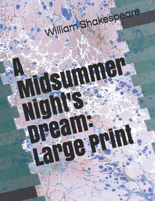 A Midsummer Night's Dream: Large Print