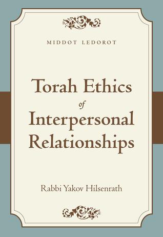 Torah Ethics of Interpersonal Relationships: Middot LeDorot