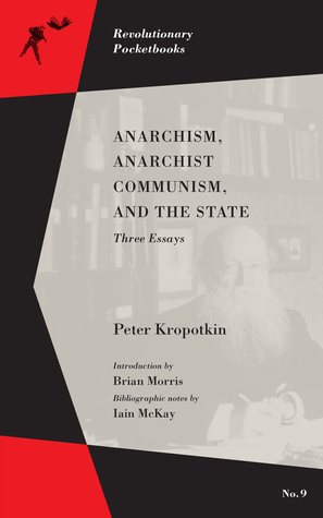 Anarchism, Anarchist Communism, and The State: Three Essays