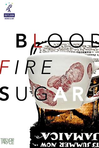 Blood Fire Sugar