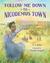 Follow Me Down to Nicodemus Town by A. LaFaye