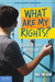 What Are My Rights? by Thomas A Jacobs