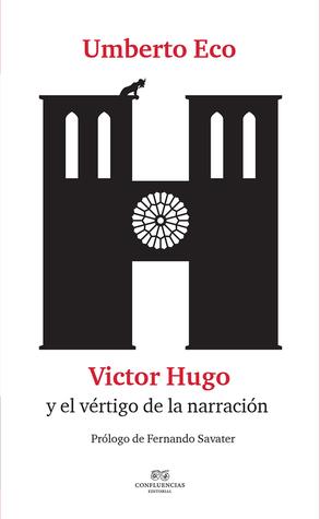 Victor Hugo y el vértigo de la narración