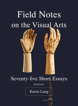 Field Notes on the Visual Arts