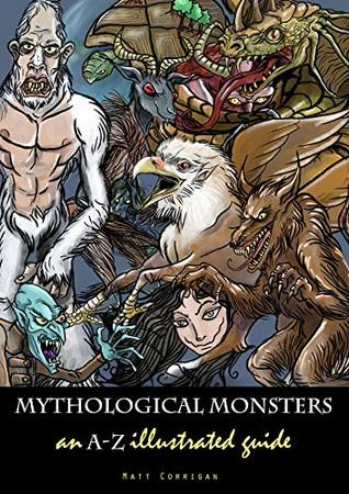 Mythological Monsters: an A-Z Guide