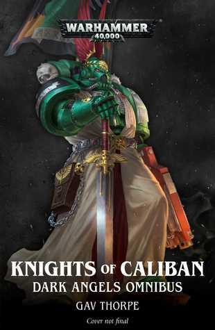 Knights of Caliban: Dark Angels Omnibus