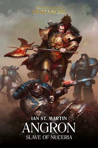 Angron: Slave of Nuceria (The Horus Heresy: Primarchs #11)