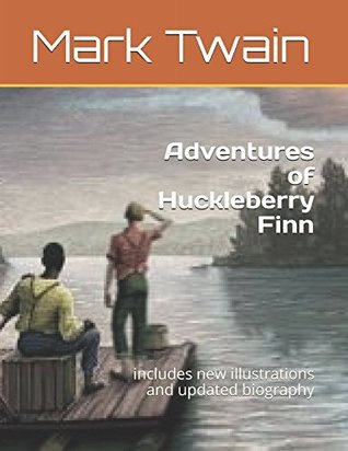 Adventures of Huckleberry Finn: Includes New Illustrations and Updated Biography