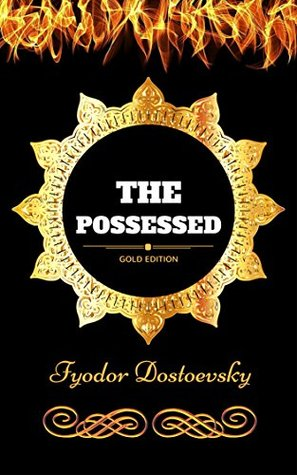The Possessed: By Fyodor Dostoevsky - Illustrated