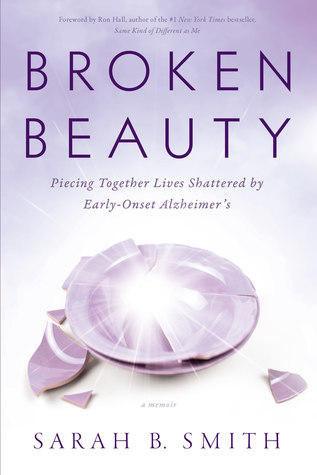 Broken Beauty: Piecing Together Lives Shattered by Early-Onset Alzheimer's