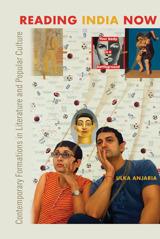 Reading India Now: Contemporary Formations in Literature and Popular Culture