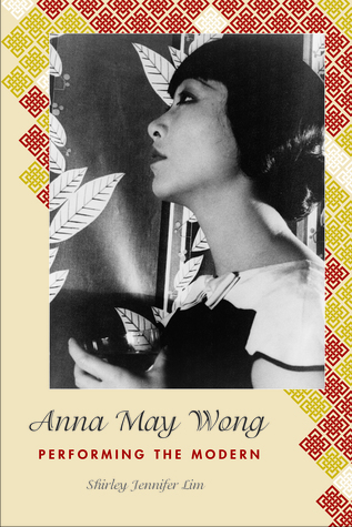 Anna May Wong: Performing the Modern
