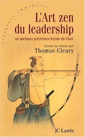 L'Art zen du leadership : Ou quelques précieuses leçons du Chan