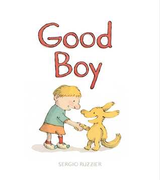 Good Boy by Sergio Ruzzier