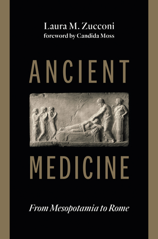 Ancient Medicine: From Mesopotamia to Rome