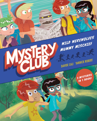 Mystery Club (graphic novel): Wild Werewolves; Mummy Mischief