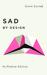 Sad by Design by Geert Lovink