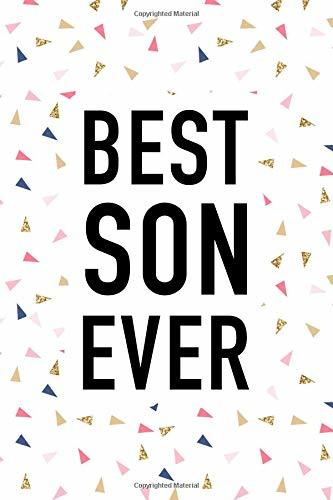 Best Son Ever: A Matte 6x9 Inch Softcover Journal Notebook With 120 Blank Lined Pages And An Uplifting Positive Cover Slogan