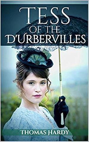 Tess of the D'urbervilles: Annotated by Prateik Sen