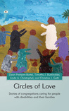 Circles of Love: Stories of Congregations Caring for People with Disabilities