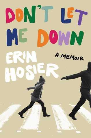 Don't Let Me Down: A Memoir