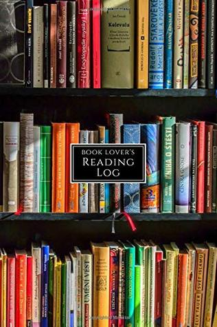 Book Lover's Reading Log: Book Tracker/Reading Log with Details and Ratings Bookshelves of Books