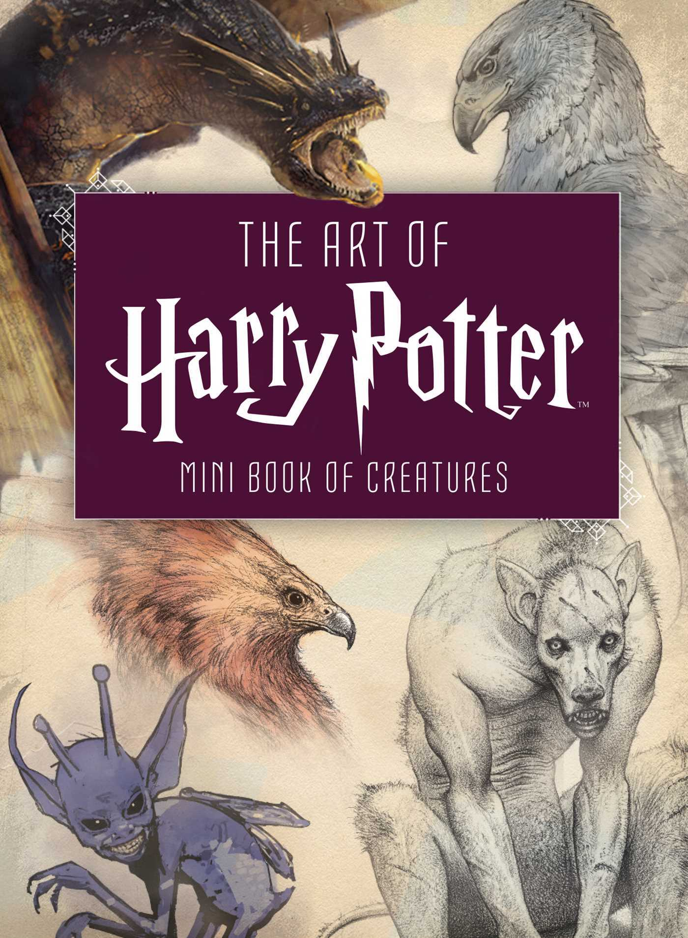 The Art of Harry Potter: Mini Book of Creatures