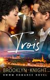 Trois (The French Connection #3)