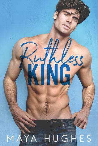 Ruthless King by Maya Hughes