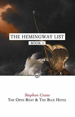 The Open Boat and The Blue Hotel (The Hemingway List Book 1)