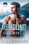 Rebound Roommate (Men of Lake Tahoe Series, #3)