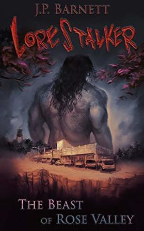 The Beast of Rose Valley: A Creature Feature Horror Suspense (Lorestalker Book 1)