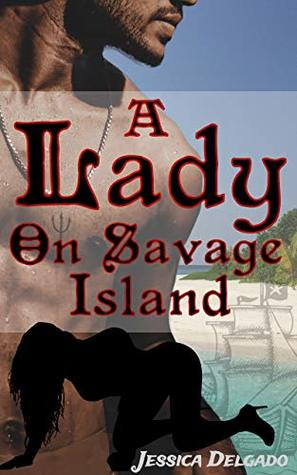 A Lady on Savage Island: The Devil's Pirate #2