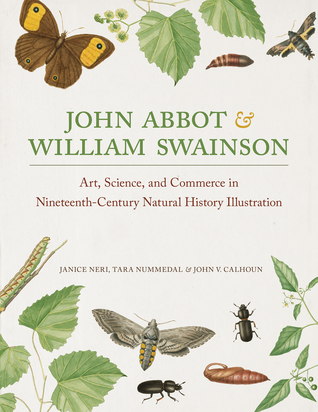 John Abbot and William Swainson: Art, Science, and Commerce in Nineteenth-Century Natural History Illustration