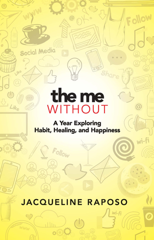 The Me, Without by Jacqueline Raposo