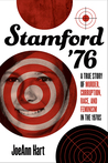 Stamford '76: A True Story of Murder, Corruption, Race, and Feminism in the 1970s