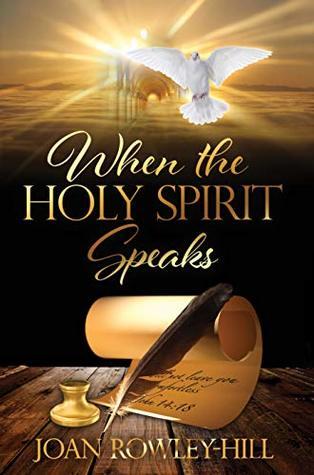 When The Holy Spirit Speaks: Walking In The Spirit Of God