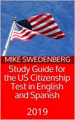 Study Guide for the US Citizenship Test in English and Spanish: 2019 (Study Guides for the US Citizenship Test Book 2)