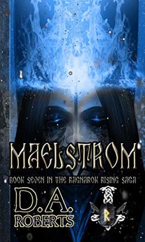 Maelstrom: Book Seven of the Ragnarok Rising Saga