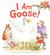 I Am Goose! by Dorothia Rohner