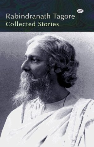 Rabindranath Tagore- Collected stories