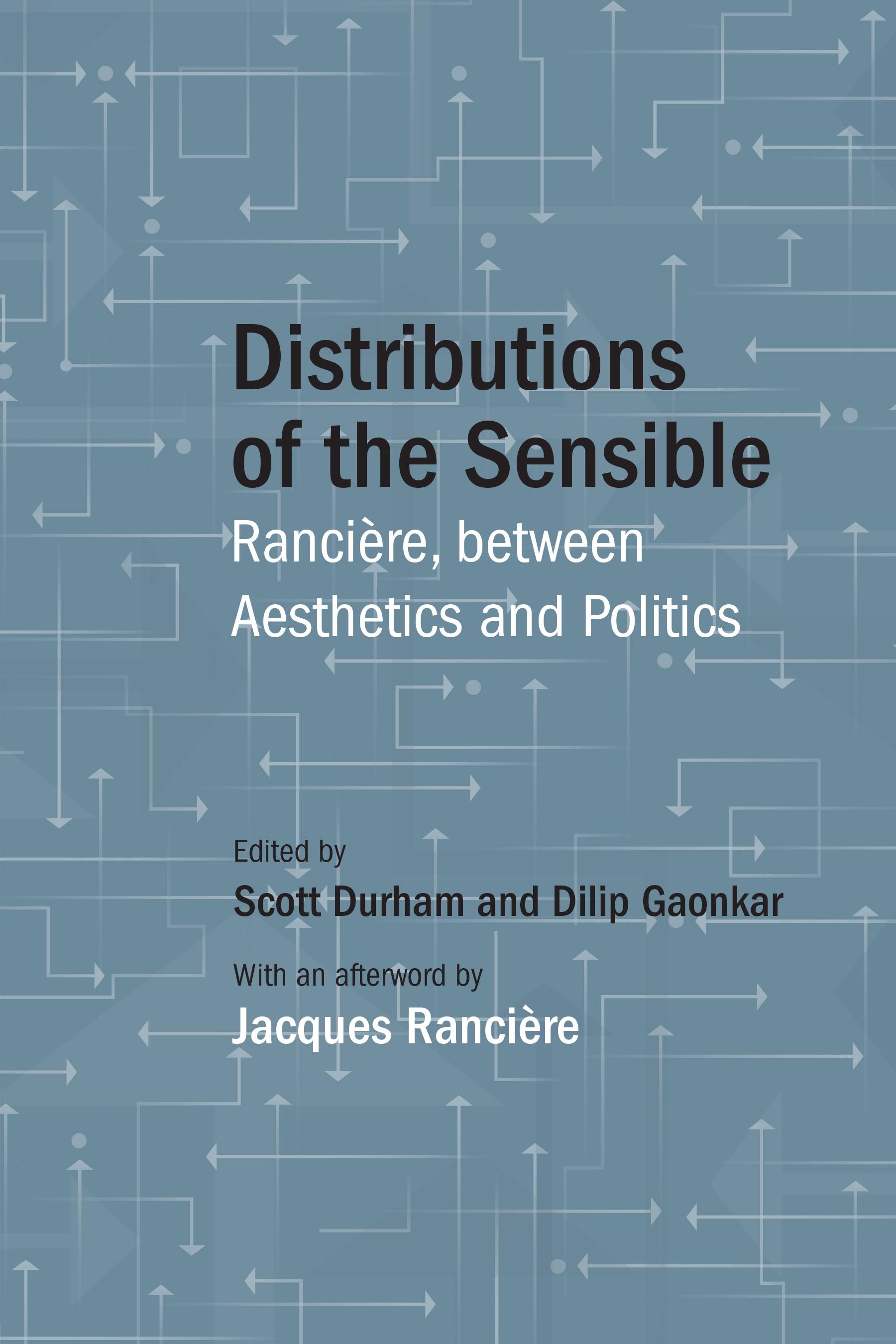 Distributions of the Sensible: Rancière, between Aesthetics and Politics