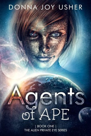 Agents of APE (The Alien Private Eye Series #1) by Donna Joy Usher